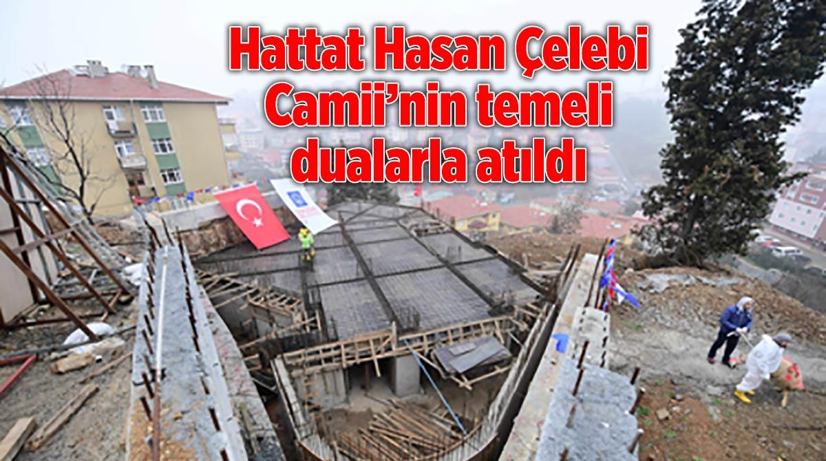 Hattat Hasan Çelebi Camii'nin temeli dualarla atıldı