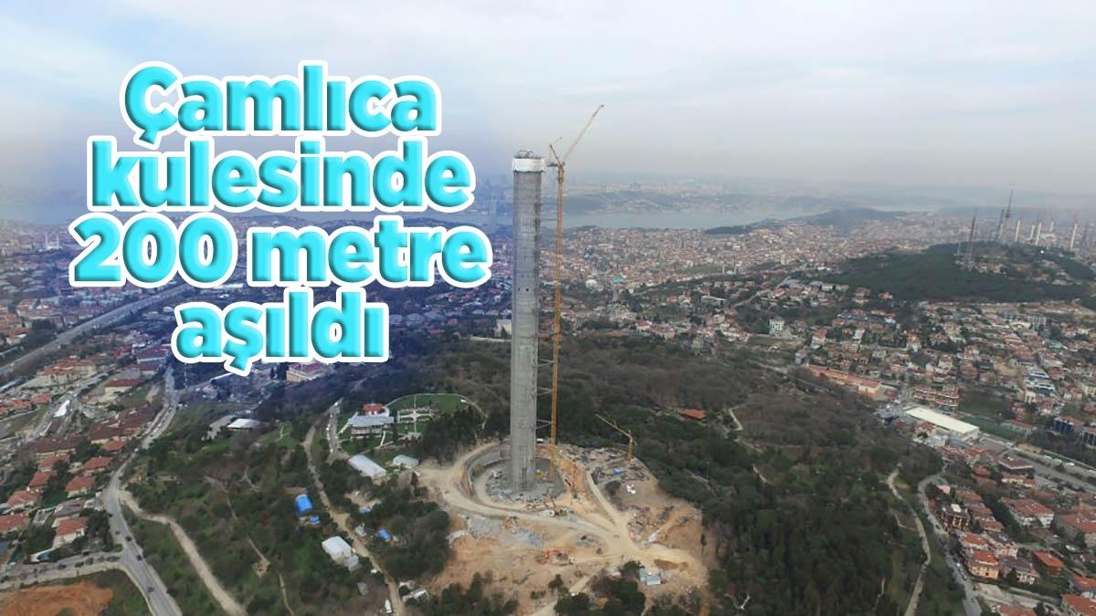 Çamlıca kulesinde 200 metre aşıldı