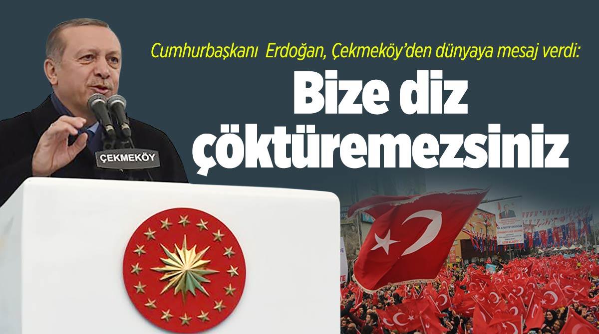 Cumhurbaşkanı  Erdoğan, Çekmeköy'den dünyaya mesaj verdi: