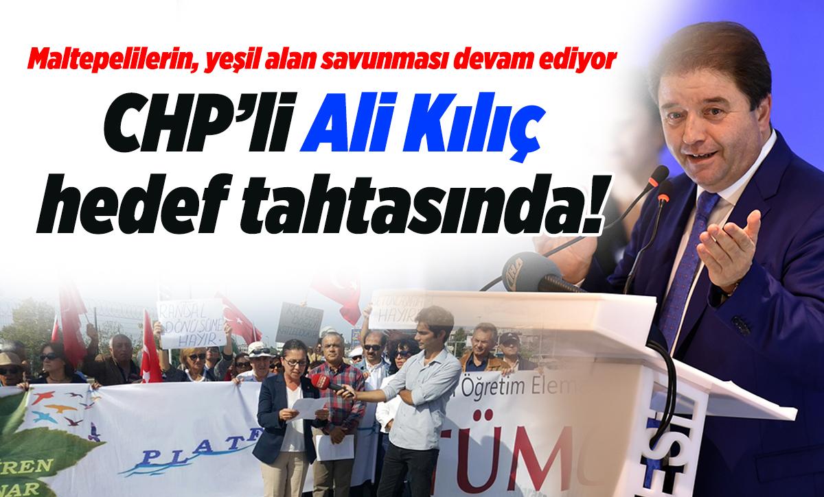 CHP'li Ali Kılıç hedef tahtasında!
