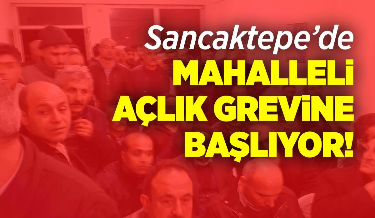 Sancaktepe'de mahalleli açlık grevine başlıyor!