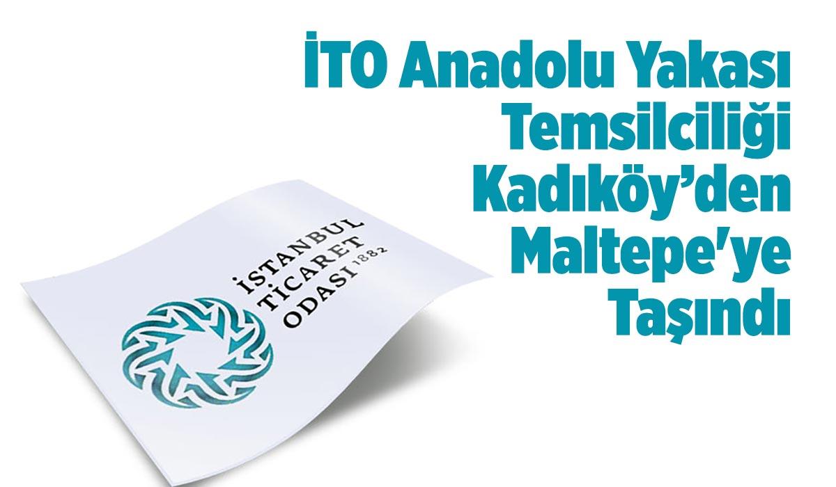 İTO Anadolu Yakası Temsilciliği Maltepe'ye Taşındı