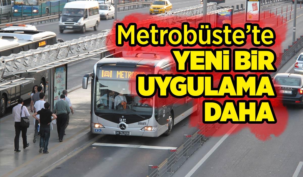 Metrobüste 'ekspres' seferler geliyor