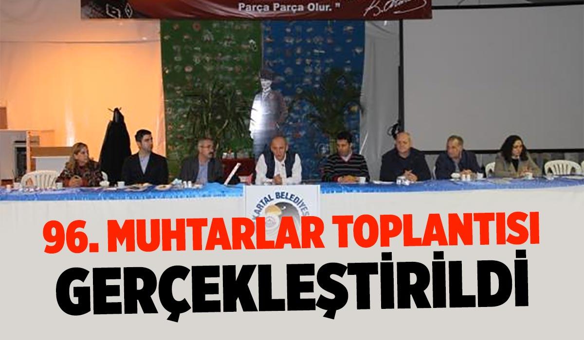 96. MUHTARLAR TOPLANTISI GERÇEKLEŞTİRİLDİ