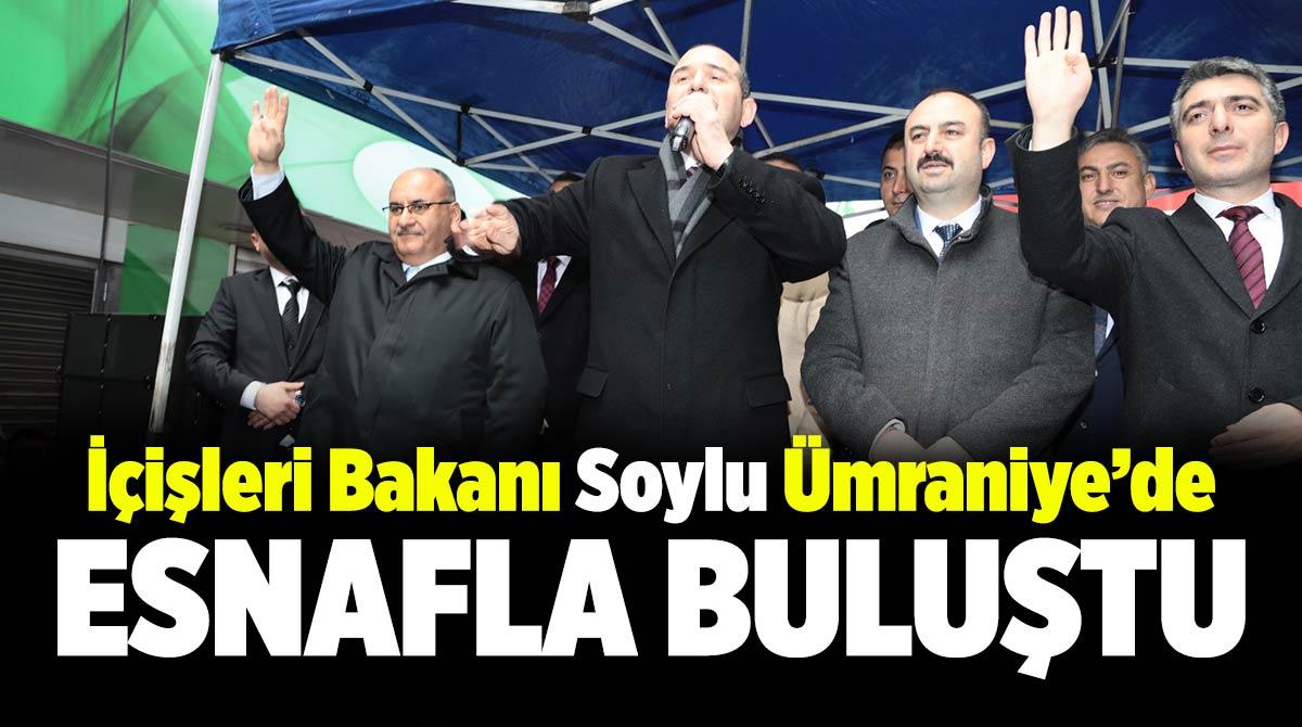 İçişleri Bakanı Soylu Ümraniye'de esnafla buluştu