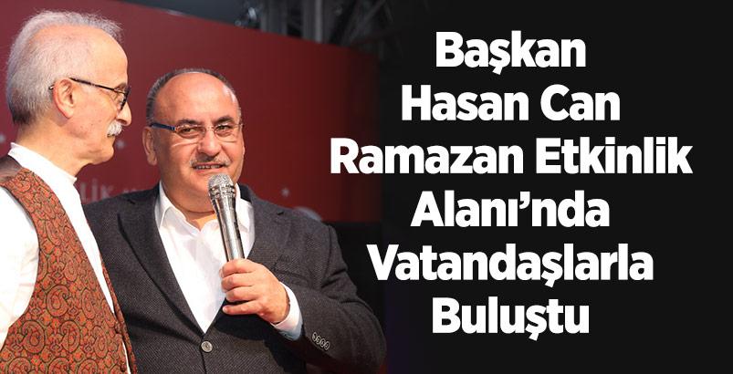 Başkan Hasan Can Ramazan Etkinlik Alanı'nda Vatandaşlarla Buluştu