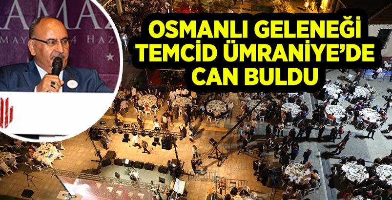 OSMANLI GELENEĞİ TEMCİD ÜMRANİYE'DE CAN BULDU