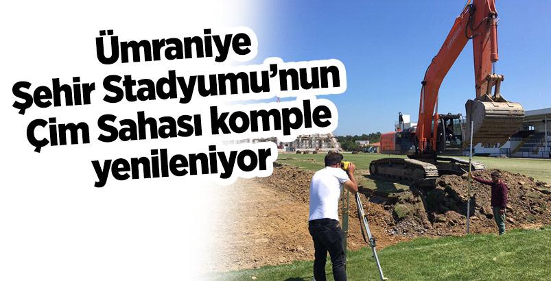 Ümraniye Şehir Stadyumu'nun Çim Sahası komple yenileniyor