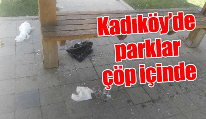 Kadıköy'de parklar çöp içinde