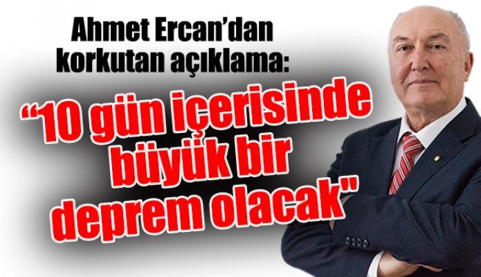 """Ahmet Ercan korkutan açıklama:  """"10 gün içerisinde büyük bir deprem olacak''"""