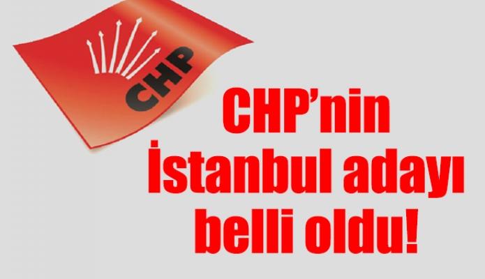 CHP'nin İstanbul adayı belli oldu!