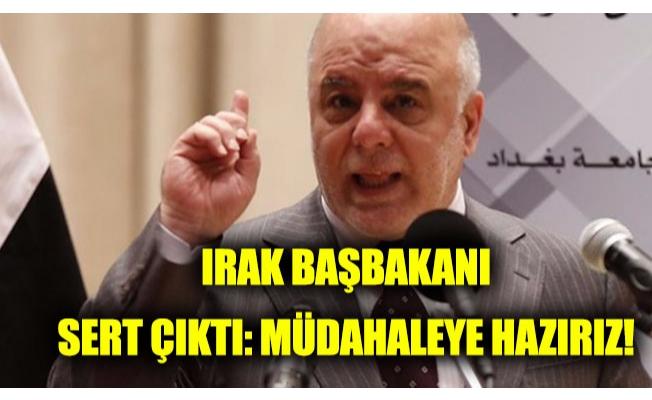 İbadi'den Barzani'ye net şekilde tehdit: Müdahaleye hazırız!