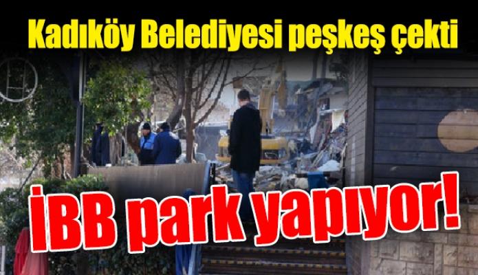 Kadıköy Belediyesi peşkeş çekti.İBB park yapıyor!