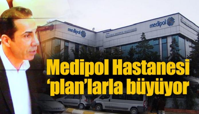 Medipol Hastanesi 'plan'larla büyüyor