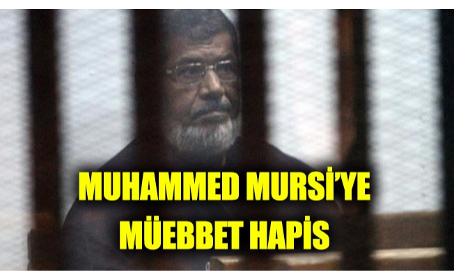 Mursi'ye müebbet hapis cezası
