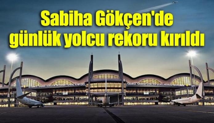 Sabiha Gökçen'de günlük yolcu rekoru kırıldı