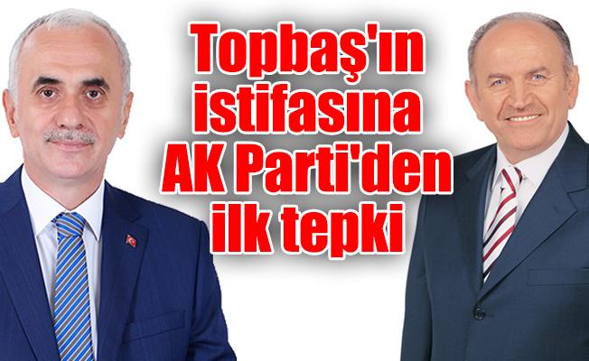 Topbaş'ın istifasına AK Parti'den ilk tepki