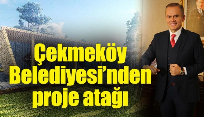 Çekmeköy Belediyesi'nden proje atağı