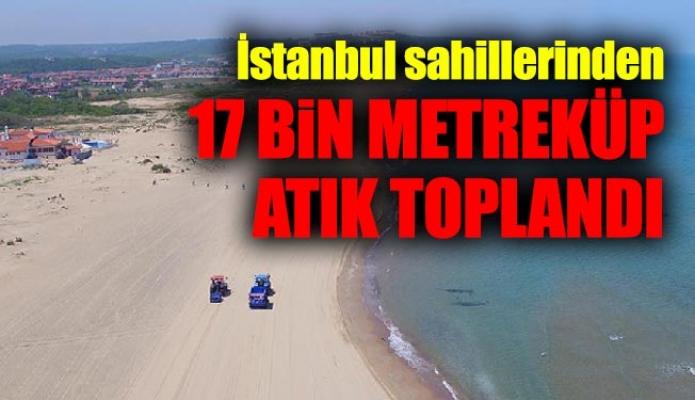 İstanbul sahillerinden 17 bin metreküp atık toplandı