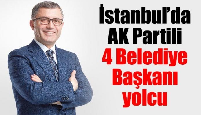 İstanbul'da AK Partili 4 Belediye Başkanı yolcu