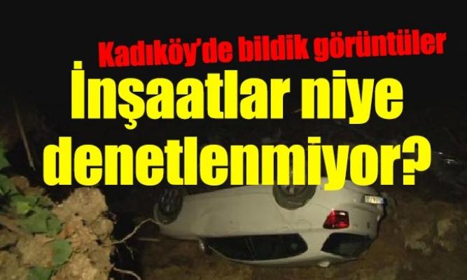 Kadıköy'de bildik görüntüler.İnşaatlar niye denetlenmiyor?