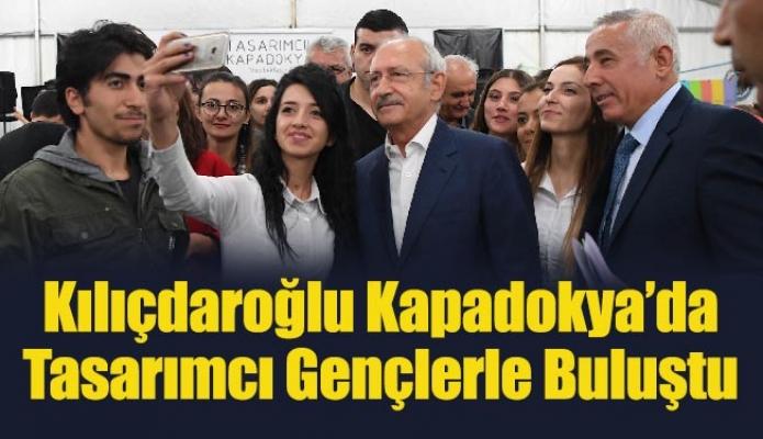 Kemal Kılıçdaroğlu Kapadokya'da Tasarımcı Gençlerle Buluştu