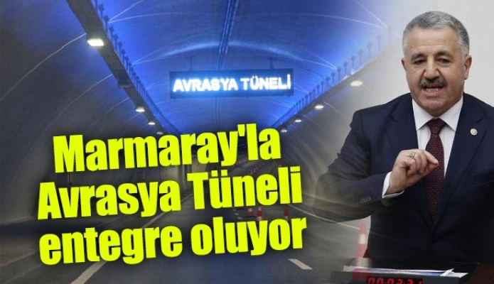 Marmaray'la Avrasya Tüneli entegre oluyor