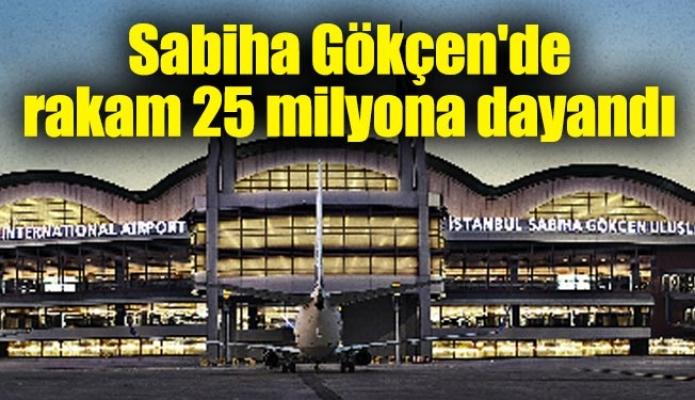 Sabiha Gökçen'de rakam 25 milyona dayandı