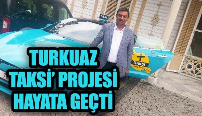 'Turkuaz Taksi' projesi hayata geçti
