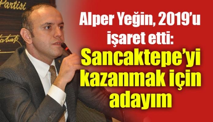 """Alper Yeğin, 2019'u işaret etti:""""Sancaktepe'yi kazanmak için adayım"""""""
