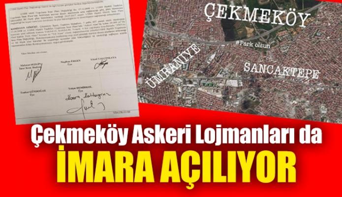 Çekmeköy Askeri Lojmanları da İmara Açılıyor