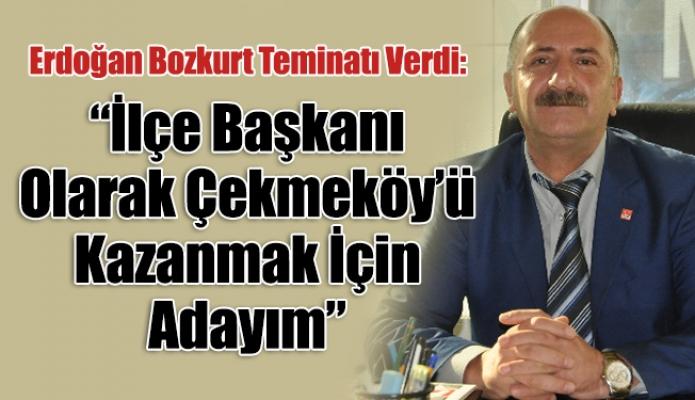 """Erdoğan Bozkurt Teminatı Verdi: """"İlçe Başkanı Olarak Çekmeköy'ü Kazanmak İçin Adayım"""""""