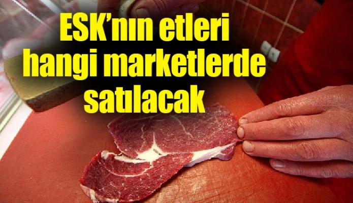 ESK'nın etleri A101 ve BİM'de satılacak