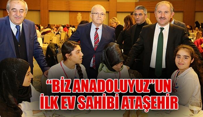 """""""BİZ ANADOLUYUZ""""UN İLK EV SAHİBİ ATAŞEHİR"""
