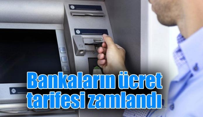 Bankaların ücret tarifesi zamlandı