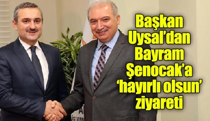 Başkan Uysal'dan Bayram Şenocak'a 'hayırlı olsun' ziyareti