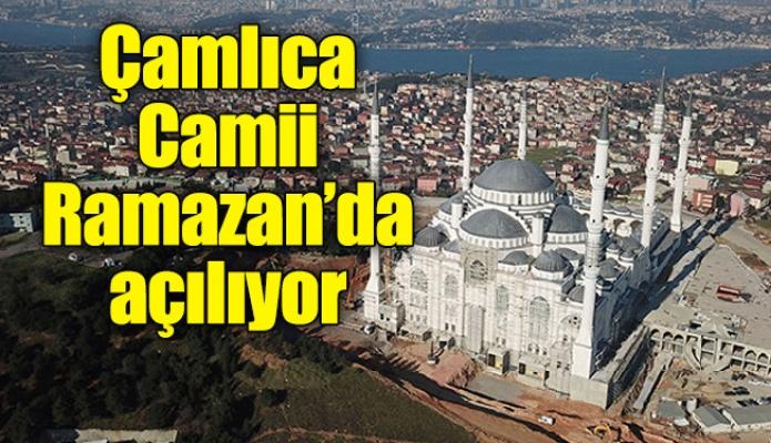 Çamlıca Camii Ramazan'da açılıyor