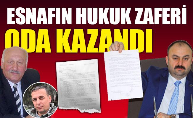 ESNAFIN HUKUK ZAFERİ.ODA KAZANDI