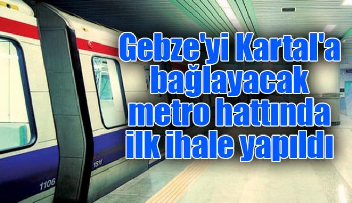 Gebze'yi Kartal'a bağlayacak metro hattında ilk ihale yapıldı