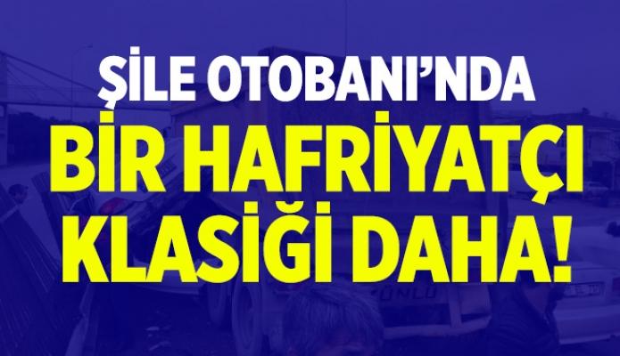 ŞİLE OTOBANI'NDA BİR HAFRİYATÇI KLASİĞİ DAHA!
