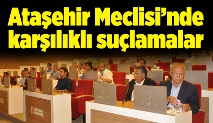 Ataşehir Meclisi'nde karşılıklı suçlamalar