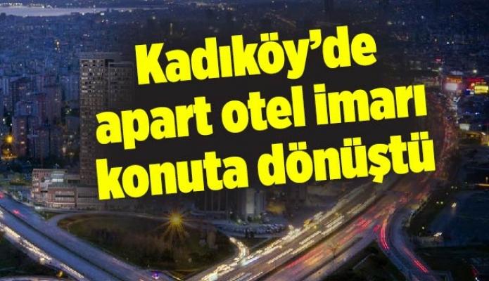 Kadıköy'de apart otel imarıkonuta dönüştü