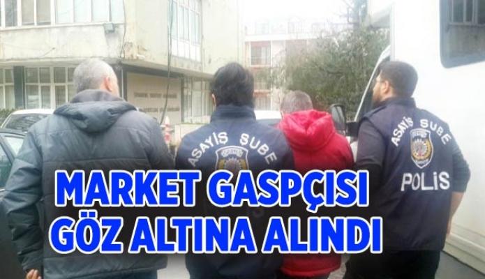 Market gaspçısı göz altına alındı
