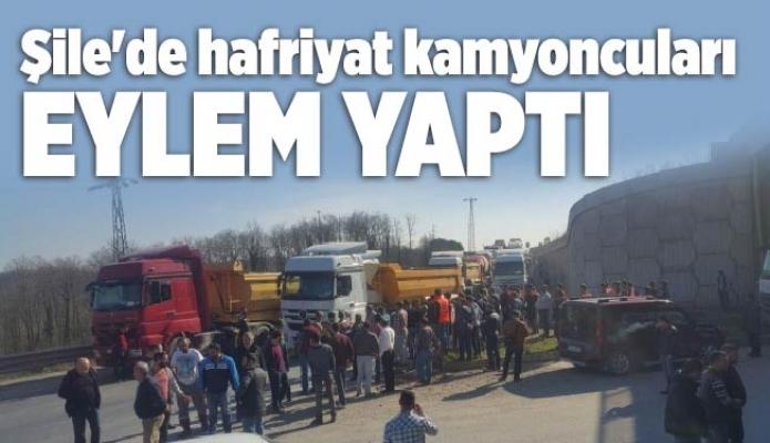 Şile'de hafriyat kamyoncuları eylem yaptı