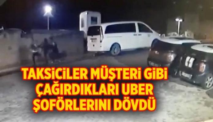 Taksiciler müşteri gibi çağırdıkları UBER şoförlerini dövdü
