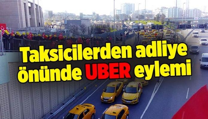 Taksicilerden adliye önünde UBER eylemi