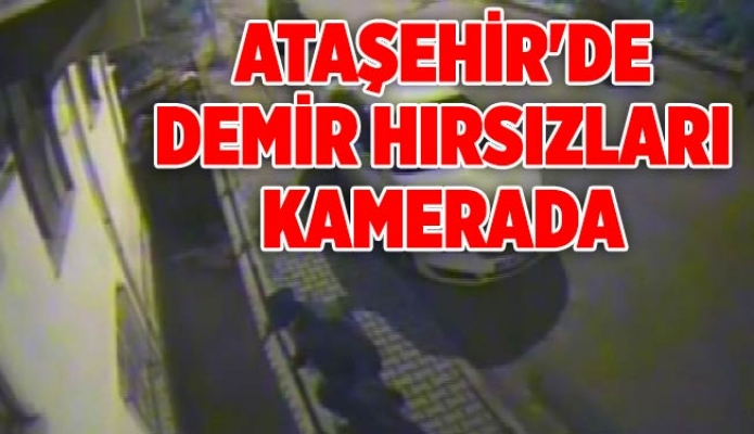 Ataşehir'de demir hırsızları kamerada