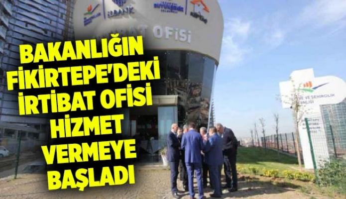 Bakanlığın Fikirtepe'deki irtibat ofisi hizmet vermeye başladı