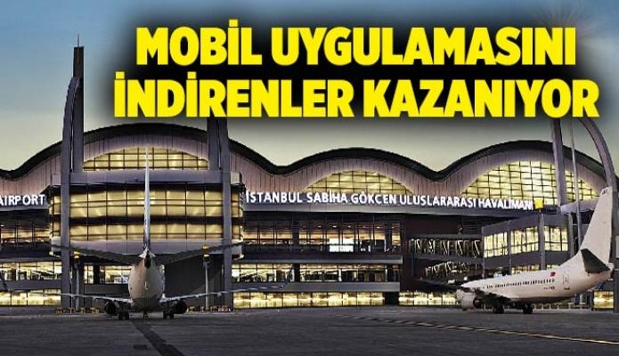 Sabiha Gökçen Havalimanı mobil uygulamasını indirenler kazanıyor