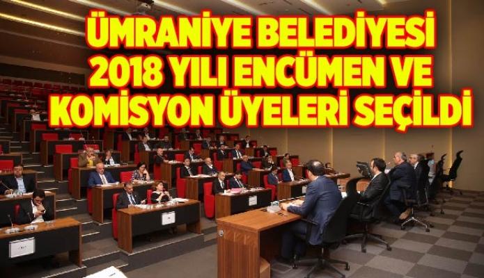 Ümraniye Belediyesi 2018 yılı encümen ve komisyon üyeleri seçildi
